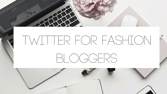 Twitter For Fashion Bloggers