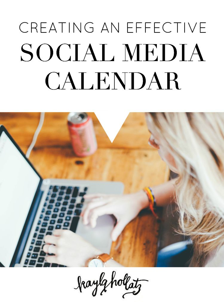 Creating+an+Effective+Social+Media+Calendar+-+Kayla+Hollatz