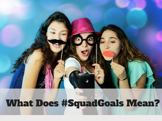 What-Does-SquadGoals-Mean